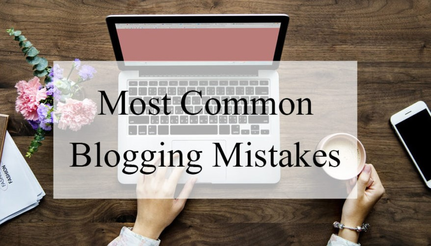 Want to Start Blogging? Avoid These Simple Mistakes You Can Possibly Done